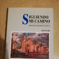 Libros de segunda mano: SIGUIENDO MI CAMINO (BERNARDO MARTORELL NICOLAU). Lote 144428238