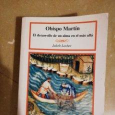 Libros de segunda mano: OBISPO MARTIN. EL DESARROLLO DE UN ALMA EN EL MAS ALLA (JAKOB LORBER) MUÑOZ MOYA EDITOR. Lote 144428542