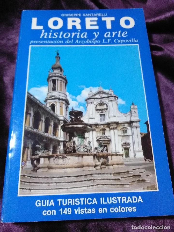 LORETO, HISTORIA Y ARTE. GUÍA TURÍSTICA ILUSTRADA. G. SANTARELLI. 1987. (Libros de Segunda Mano - Religión)