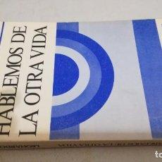 Libros de segunda mano: HABLEMOS DE LA OTRA VIDA / LEONARDO BOFF/ COLECCIÓN ALCANCE 3. Lote 144580530
