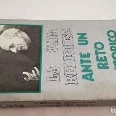 Libros de segunda mano: LA VIDA RELIGIOSA ANTE UN RETO HISTORICO/ PEDRO ARRUPE/ SAL TERRAE. Lote 144591370