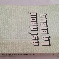 Libros de segunda mano: ASI NACIO LA BIBLIA/ DIEGO ARENHOEVEL/ EDICIONES PAULINAS. Lote 144592530