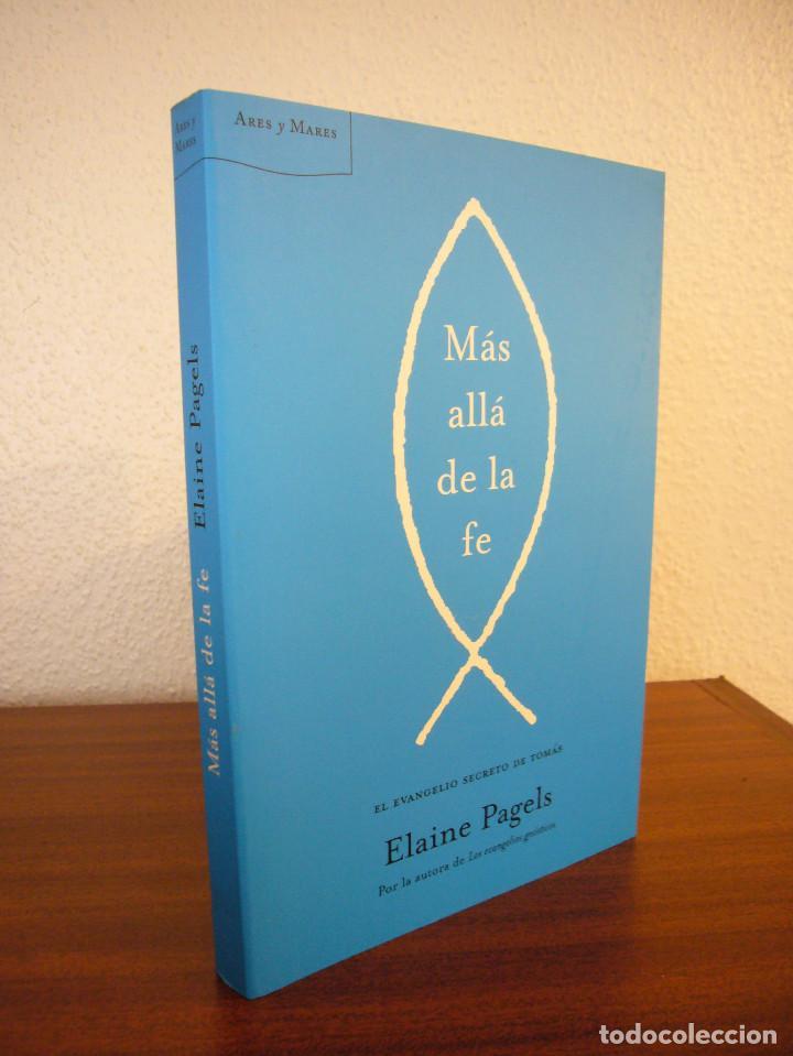 ELAINE PAGELS: MÁS ALLÁ DE LA FE. EL EVANGELIO SECRETO DE TOMÁS (ARES Y MARES, 2003) COMO NUEVO (Libros de Segunda Mano - Religión)