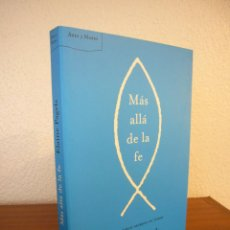 Libros de segunda mano: ELAINE PAGELS: MÁS ALLÁ DE LA FE. EL EVANGELIO SECRETO DE TOMÁS (ARES Y MARES, 2003) COMO NUEVO. Lote 144736170