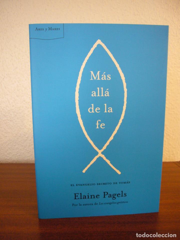 Libros de segunda mano: ELAINE PAGELS: MÁS ALLÁ DE LA FE. EL EVANGELIO SECRETO DE TOMÁS (ARES Y MARES, 2003) COMO NUEVO - Foto 2 - 144736170