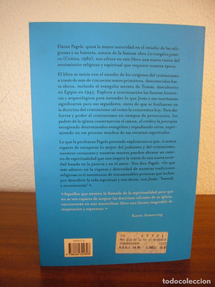 Libros de segunda mano: ELAINE PAGELS: MÁS ALLÁ DE LA FE. EL EVANGELIO SECRETO DE TOMÁS (ARES Y MARES, 2003) COMO NUEVO - Foto 3 - 144736170