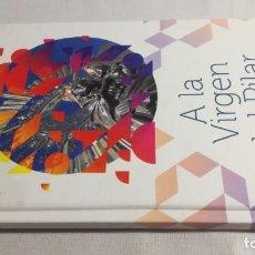 Libros de segunda mano: A LA VIRGEN DEL PILAR - HERALDO DE ARAGON -CON CD - LIBROS 1 Y 2 . Lote 144757110