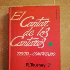 Libros de segunda mano: EL CANTAR DE LOS CANTARES. TEXTO Y COMENTARIO (R. TOURNAY). Lote 144771010
