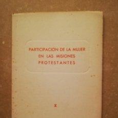 Libros de segunda mano: PARTICIPACIÓN DE LA MUJER EN LAS MISIONES PROTESTANTES (PRUDENCIO DAMBORIENA). Lote 144850810