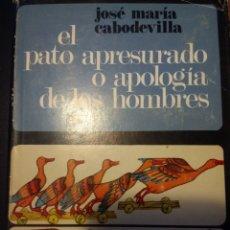 Libros de segunda mano: EL PATO APRESURADO O APOLOGÍA DE LOS HOMBRES. JOSÉ MARÍA CABODEVILLA. BIBLIOTECA DE LOS AUTORES CRIS. Lote 144866825