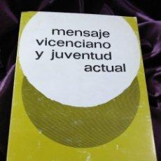 Libros de segunda mano: MENSAJE VICENCIANO Y JUVENTUD ACTUAL. XIII SEMANA DE ESTUDIOS VICENCIANOS. ED. CEME, 1987.. Lote 144913514