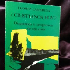 Libros de segunda mano: ¿CRISTIANOS HOY? DIAGNÓSTICO Y PERSPECTIVAS DE UNA CRISIS. J.G. CAFFARENA. EDS. CRISTIANDAD, 1979.. Lote 144915466