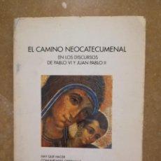 Libros de segunda mano: EL CAMINO NEOCATECUMENAL EN LOS DISCURSOS DE PABLO VI Y JUAN PABLO II. Lote 145093230