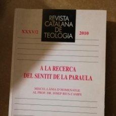 Libros de segunda mano: REVISTA CATALANA DE TEOLOGIA XXXV/2 (2010) A LA RECERCA DEL SENTIT DE LA PARAULA. Lote 145134346