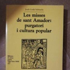 Livros em segunda mão: LES MISSES DE SANT AMADOR: PURGATORI I CULTURA POPULAR (JORDI CERDÀ SUBIRACHS). Lote 145134878