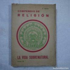 Libros de segunda mano - COMPENDIO DE RELIGIÓN. LA VIDA SOBRENATURAL TOMO III - V. INCIO - 1940 - 145288982