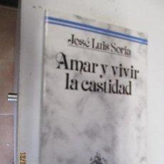 Libros de segunda mano: AMAR Y VIVIR LA CASTIDAD - JOSÉ LUIS SORIA - EDICIONES PALABRA 1989. . Lote 145372622