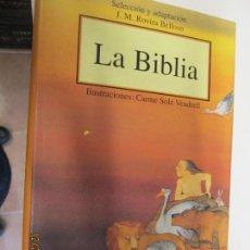 Libros de segunda mano: LA BIBLIA - ADAPTACIÓN ROVIRA BELLOSO - ILUSTRACIONES CARME SOLÉ - EDITORIAL DESTINO 2001. . Lote 145376090