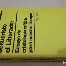 Libros de segunda mano: JESUCRISTO EL LIBERADOR/ LEONARDO BOFF/ ENSAYO DE CRISTOLOGIA CRITICA PARA NUESTRO TIEMPO/ . Lote 145455886