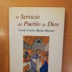 Libros de segunda mano: AL SERVICIO DEL PUEBLO DE DIOS (CARD. CARLOS MARÍA MARTINI) EDICIONES PAULINAS. Lote 145675382