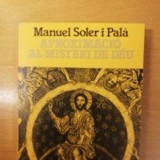 Libros de segunda mano: APROXIMACIÓ AL MISTERI DE DÉU (MANUEL SOLER I PALÀ). Lote 145678174