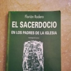 Libros de segunda mano: EL SACERDOCIO EN LOS PADRES DE LA IGLESIA. GRANDEZA, PEQUEÑEZ Y ASCESIS (FLORIÁN RODERO). Lote 145810898