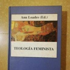 Libros de segunda mano: TEOLOGÍA FEMINISTA (ANN LOADES). Lote 145829094