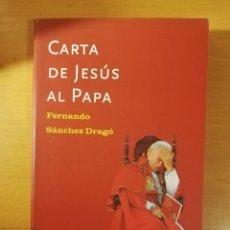 Libros de segunda mano: CARTA DE JESÚS AL PAPA (FERNANDO SÁNCHEZ DRAGÓ) PLANETA. Lote 145861282