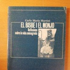 Libros de segunda mano: EL BISBE I EL MONJO. REFLEXIONS SOBRE LA VIDA CONSAGRADA (CARLO MARIA MARTINI). Lote 145861918