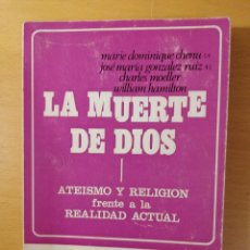 Libros de segunda mano: LA MUERTE DE DIOS. ATEISMO Y RELIGIÓN FRENTE A LA REALIDAD ACTUAL (VV. AA.). Lote 145863674