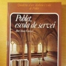 Libros de segunda mano: POBLET, ESCOLA DE SERVEI. SERMONS CAPITULARS (ABAT MAUR ESTEVA). Lote 145863870