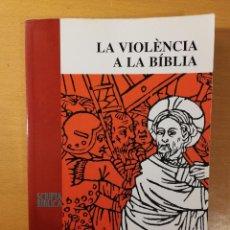 Libros de segunda mano: LA VIOLÈNCIA A LA BÍBLIA (ARMAND PUIG I TÀRRECH) SCRIPTA BIBLICA. Lote 145864870