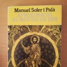 Libros de segunda mano: APROXIMACIÓ AL MISTERI DE DÉU (MANUEL SOLER I PALÀ). Lote 145891986