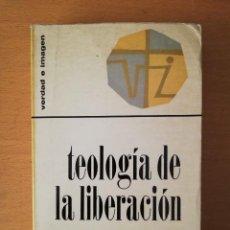 Libros de segunda mano: TEOLOGÍA DE LA LIBERACIÓN. PERSPECTIVAS (GUSTAVO GUTIÉRREZ) VERDAD E IMAGEN. Lote 145895210