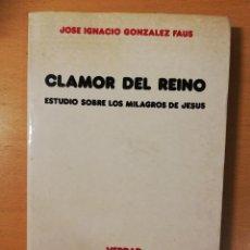 Libros de segunda mano: CLAMOR DEL REINO. ESTUDIO SOBRE LOS MILAGROS DE JESÚS (JOSÉ IGNACIO GONZÁLEZ FAUS) VERDAD E IMAGEN. Lote 145897982