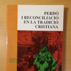 Libros de segunda mano: PERDÓ I RECONCILIACIÓ CRISTIANA (ARMAND PUIG I TÀRRECH) SCRIPTA BIBLICA. Lote 145898570