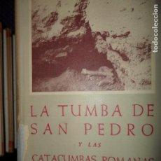 Libros de segunda mano: LA TUMBA DE SAN PEDRO Y LAS CATACUMBAS ROMANAS, VVAA, ED. BAC. Lote 145995566