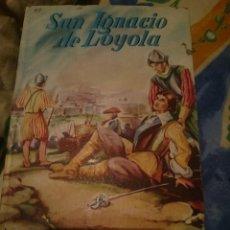 Libros de segunda mano: SAN IGNACIO DE LOYOLA. Lote 146033510