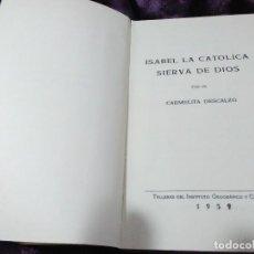 Libros de segunda mano: ISABEL LA CATÓLICA, SIERVA DE DIOS. UN CARMELITA DESCALZO. 1959.. Lote 146045162