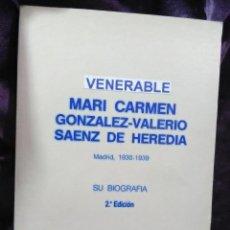 Libros de segunda mano: MARI CARMEN GONZÁLEZ-VALERIO, SU BIOGRAFÍA. UNA CARMELITA DESCALZA. 1990. 2 ED.. Lote 146045302