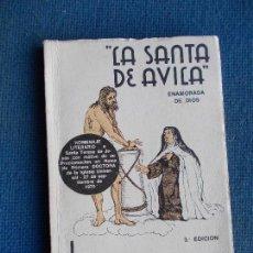 Libros de segunda mano: LA SANTA DE AVILA DIEGO H. MANGAS 1970 CON DEDICATORIA DEL AUTOR. Lote 146344758