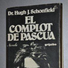 Libros de segunda mano: EL COMPLOT DE PASCUA, DR.HUGH J.SCHONFIELD, VER TARIFAS ECONOMICAS ENVIOS. Lote 146381230