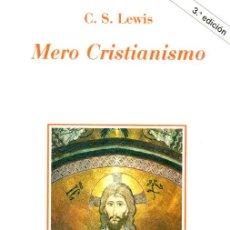 Libros de segunda mano: C. S. LEWIS : MERO CRISTIANISMO (RIALP, 2001). Lote 146413102