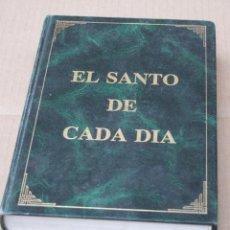 Libros de segunda mano: EL SANTO DE CADA DIA.. Lote 223698498