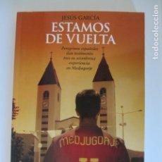 Libros de segunda mano: ESTAMOS DE VUELTA. JESUS GARCIA. Lote 146591638