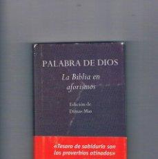 Libros de segunda mano: PALABRA DE DIOS LA BIBLIA EN AFORISMOS EDHASA. Lote 146617386