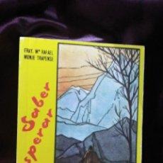Libros de segunda mano: SABER ESPERAR. FR. M. RAFAEL. PS. 1992. 6 ED.. Lote 146680294