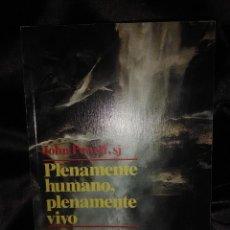 Libros de segunda mano: PLENAMENTE HUMANO, PLENAMENTE VIVO. POWELL. SAL TERRAE, 1991, 2 ED.. Lote 146702294