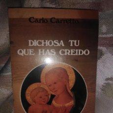 Libros de segunda mano: DICHOSA TÚ QUE HAS CREÍDO. C. CARRETTO. PAULINAS. 1985. 8 ED.. Lote 146704850