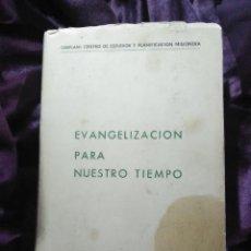 Libros de segunda mano: EVANGELIZACIÓN PARA NUESTRO TIEMPO. CESPLAM. ED. PS. 1969. . Lote 146805262